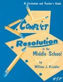 Cover of: Conflict Resolution in the Middle School by William J. Kreidler