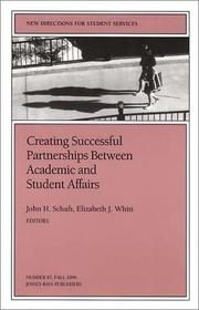 Cover of: Creating Successful Partnerships Between Academic and Student Affairs (J-B SS Single Issue Student Services) by John H. Schuh
