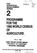 Cover of: Programme for the 1990 world census of agriculture | Food and Agriculture Organization of the United Nations
