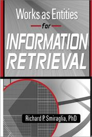 Cover of: Works As Entities for Information Retrieval (Cataloging & Classification Quarterly) (Cataloging & Classification Quarterly) | Richard P. Smiraglia