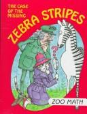 Cover of: The Case of the Missing Zebra Stripes (I Love Math) by Time-Life Books