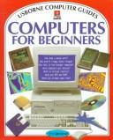 Cover of: Computers for beginners by Margaret Stephens, Rebecca Treays