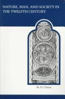 Cover of: Nature, Man, and Society in the Twelfth Century | Marie-Dominique Chenu