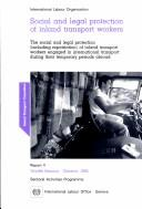 Cover of: Social and legal protection of inlandtransport workers | International Labour Organisation. Inland Transport Committee. Session
