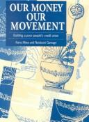 Cover of: Our money, our movement | Alana Albee
