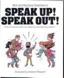 Cover of: Speak up! Speak out! | Bob Greenwood