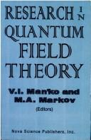 Cover of: Research in Quantum Field Theory (Horizons in World Physics) | V. I. Man'Ko