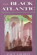 Cover of: The black Atlantic | Paul Gilroy