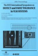Cover of: Defect and Fault-Tolerance in Vlsi Systems 2001 | IEEE International Symposium on Defect and Fault Tolerance in VLSI Systems