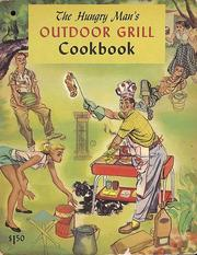 Cover of: The hungry man's outdoor grill cookbook by Culinary Arts Institute.