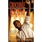 Cover of: Crocodile burning by Michael Williams