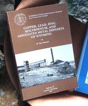 Cover of: Copper, Lead, Zinc, Molybdenum and Associated Metal Deposits of Wyoming | W. Dan Hausel