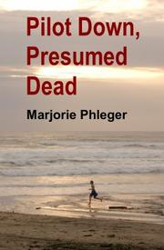 Cover of: Pilot Down, Presumed Dead - Special Illustrated Edition | Marjorie Phleger
