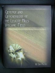 Cover of: Geology and geochemistry of the Leucite Hills volcanic field by W. Dan Hausel