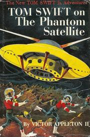 Cover of: Tom Swift on the Phantom Satellite | James Duncan Lawrence