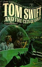 Cover of: Tom Swift and the City of Gold by James Duncan Lawrence