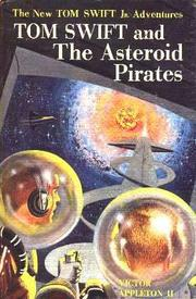 Cover of: Tom Swift and the Asteroid Pirates by James Duncan Lawrence
