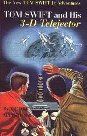 Cover of: Tom Swift and his 3-D Telejector | James Duncan Lawrence
