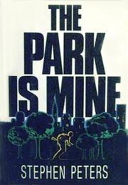 Cover of: The Park is Mine | Stephen Peters