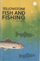 Cover of: Yellowstone fish and fishing | F. Phillip Sharpe