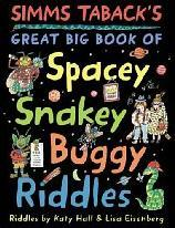 Cover of: Simms Taback's Great Big Book of Spacey, Snakey, Buggy Riddles | Katy Hall, Katy Hall