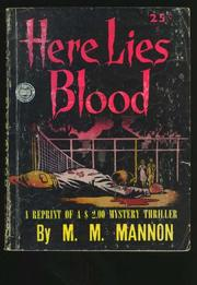 Cover of: Here lies blood | M. M. Mannon
