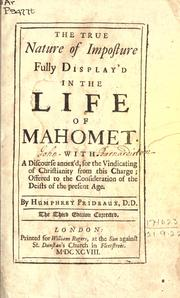 Cover of: The true nature of imposture fully display'd in the life of Mahomet | Humphrey Prideaux