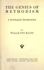 Cover of: The genius of Methodism | William Pitt MacVey