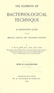 Cover of: The elements of bacteriological technique | John William Henry Eyre