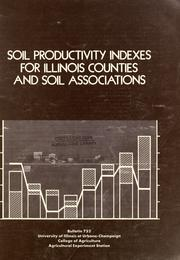 Cover of: Soil productivity indexes for Illinois counties and soil associations | P. W. Mausel
