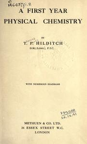 Cover of: A first year physical chemistry | Hilditch, Thomas Percy