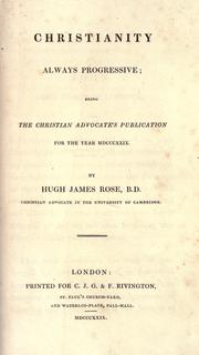 Cover of: Christianity always progressive by Rose, Hugh James