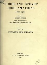 Cover of: Tudor and Stuart proclamations 1485-1714, ii:  Scotland and Ireland | James Ludovic Lindsay Earl of Crawford