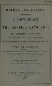 Cover of: Walker and Webster combined in a dictionary of the English language | John Longmuir