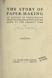 Cover of: The story of paper-making | Frank O. Butler