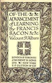 an advancement of learning and an The project gutenberg ebook, the advancement of learning, by francis bacon, edited by henry morley this ebook is for the use of anyone anywhere in the united states and most other parts of the world at no cost and with almost no restrictions whatsoever.
