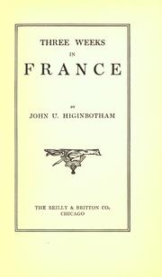 Cover of: Three weeks in France by John U. Higinbotham