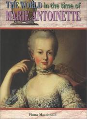 Cover of: The World in Time of Marie Antoinette (The World in the Time of) | Fiona MacDonald