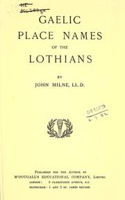 Cover of: Gaelic place names of the Lothians | John Milne