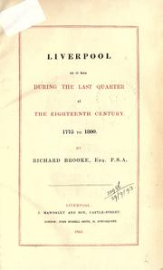 Cover of: Liverpool as it was during the last quarter of the eighteenth century, 1775 to 1800 | Brooke, Richard,:d1791-1861.
