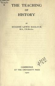 Cover of: The teaching of history | Eugène Lewis Hasluck