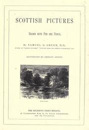 Cover of: Scottish pictures, drawn with pen and pencil | Samuel G. Green