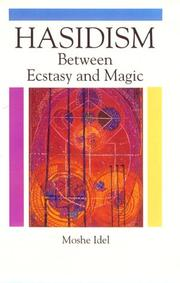 Cover of: Hasidism: Between Ecstasy and Magic (Suny Series in Judaica : Hermeneutics, Mysticism, and Religion) by Moshe Idel