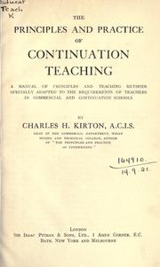 Cover of: The principles and practice of continuation teaching | Charles H. Kirton