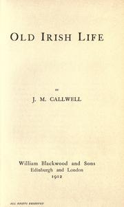 Cover of: Old Irish life | J. M. Callwell