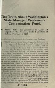 Cover of: The true situation in Washington with regard to the state managed workmen's compensation fund | G. H. Driggers