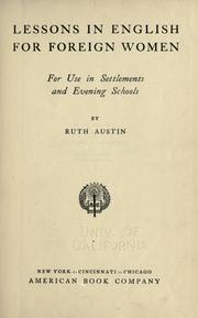 Cover of: Lessons in English for foreign women | Ruth Austin