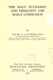 Cover of: The Holy Eucharist and frequent and daily communion | Cornelius Joseph O'Connell