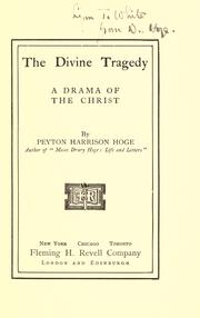 Cover of: The divine tragedy | Peyton Harrison Hoge