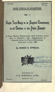 Cover of: Ought text-books to be supplied gratuitously to all children in the public schools? | Homer B. Sprague